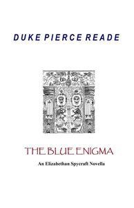 The Blue Enigma - An Elizabethan Spycraft Novella