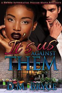 It's Us Against Them: A BWWM Interracial Italian Mafia Romance