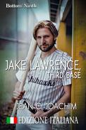 Jake Lawrence, Third Base (Edizione Italiana)