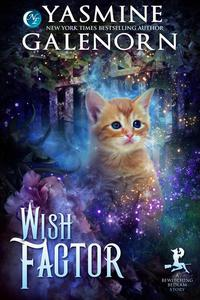 Wish Factor: A Bewitching Bedlam Short Story