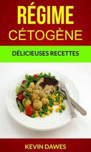 Régime Cétogène : Délicieuses Recettes