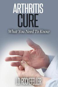 Arthritis Cure: What You Need to Know