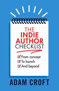The Indie Author Checklist: From Concept to Launch and Beyond