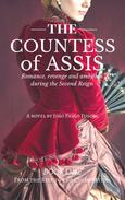 The Countess Of Assis - Romance, revenge and ambition during the Second Reign