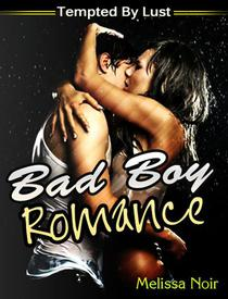 Bad Boy Romance: Tempted By Lust