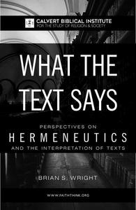 What the Text Says: Perspectives on Hermeneutics and the Interpretation of Texts