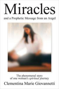 Miracles and a Prophetic Message from an Angel