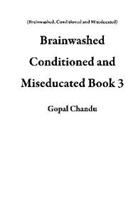 Brainwashed Conditioned and Miseducated Book 3