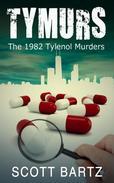 TYMURS: The 1982 Tylenol Murders