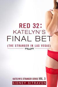 Red 32: Katelyn's Final Bet (The Stranger in Las Vegas)