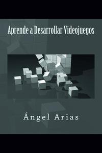 Aprende a Desarrollar Videojuegos