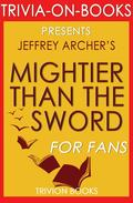 Mightier Than the Sword: The Clifton Chronicles A Novel By Jeffrey Archer (Trivia-On-Books)