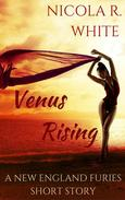 Venus Rising: A New England Furies Short Story