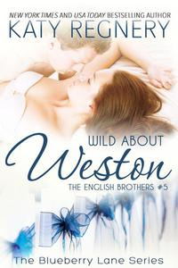 Wild About Weston, The English Brothers #5
