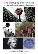 The Changing Times Guide to American Literary London  London