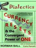 East-West Dialectics, Currency Resets and the Convergent Power of One