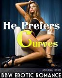 He Prefers Curves (BBW Billionaire Erotica)