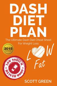 Dash Diet Plan : The Ultimate Dash Diet Cheat Sheet For Weight Loss