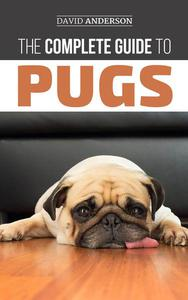 The Complete Guide to Pugs