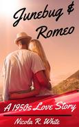 Junebug & Romeo: A 1950s Love Story