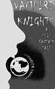 Vampire Knights: A Pulp Fantasy Tale