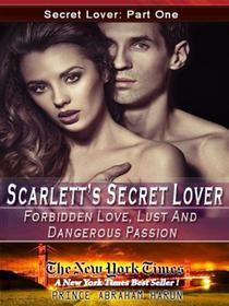 "Scarlett's Secret Lover Part I ""Erotic Romance"""