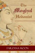 The Moghul Hedonist