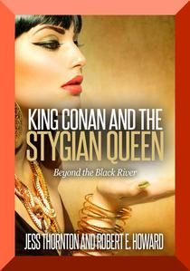King Conan and the Stygian Queen- Beyond the Black River