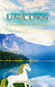 A Warrior In Training: A Unicorn's Courage and Confidence To Face Any Challenge