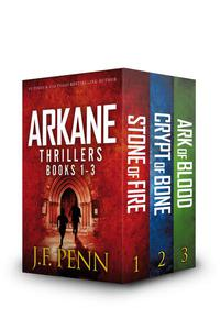 ARKANE Thriller Boxset 1: Stone of Fire, Crypt of Bone, Ark of Blood