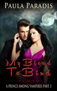 My Blood To Bind (A Prince Among Vampires, Part 3)