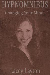 Hypnomnibus: Changing Your Mind