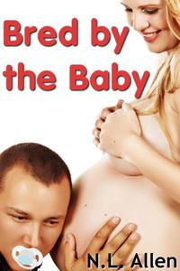 Bred by the Baby (breeding fetish, age play erotica)