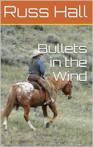 Bullets in the Wind