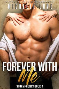 Forever With Me: An Alpha Billionaire Romance
