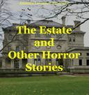 The Estate and Other Horror Stories