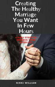 Creating The Healthy Marriage You Want In Few Hours
