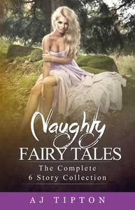 Naughty Fairy Tales: The Complete 6 Story Collection