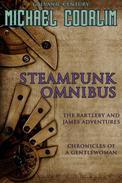 Steampunk Omnibus: A Galvanic Century Collection