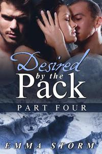Desired by the Pack: Part Four
