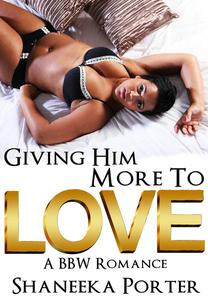 Giving Him More To Love: A BBW Romance