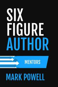 Six Figure Author: Mentors