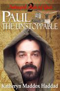 Paul: The Unstoppable