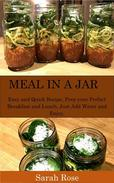 Meal in a Jar: Easy and Quick Recipe, Prep your Perfect Breakfast and Lunch, Just Add Water and Enjoy