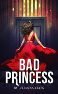 Bad Princess: A Novella