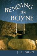Bending The Boyne, a novel of ancient Ireland