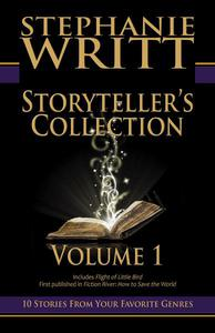 Storyteller's Collection: Volume 1 of 10 Stories From Your Favorite Genres