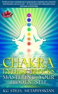 Chakra Energy Blocks Mastering Your Hidden Self