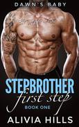 DAWN'S BABY: First Step (Billionaire Stepbrother Romance Series)