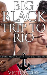 Big Black Trip to Rio